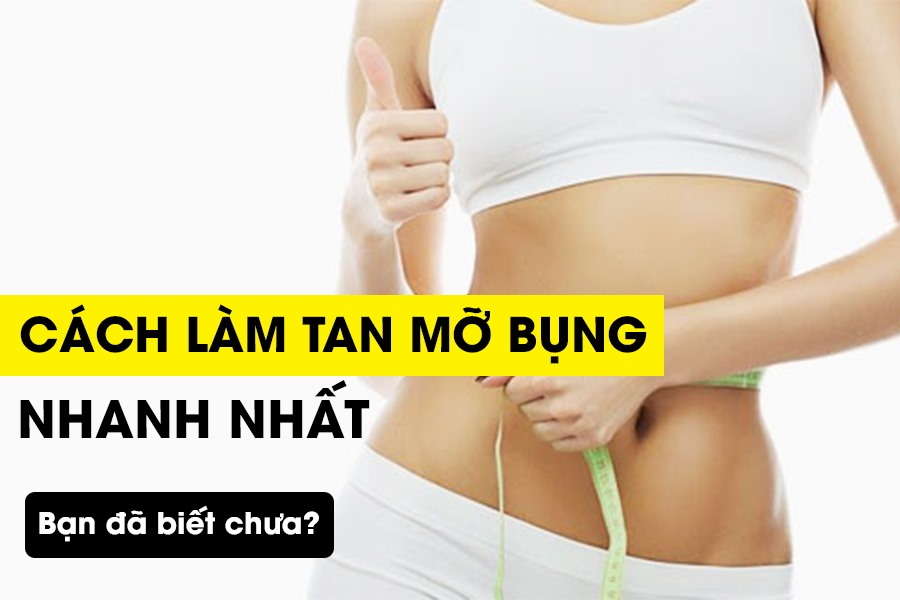 Cách làm tan mỡ bụng nhanh nhất