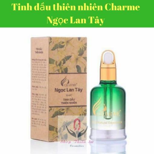 Tinh dầu thiên nhiên Ngọc Lan Tây Charme 30ml