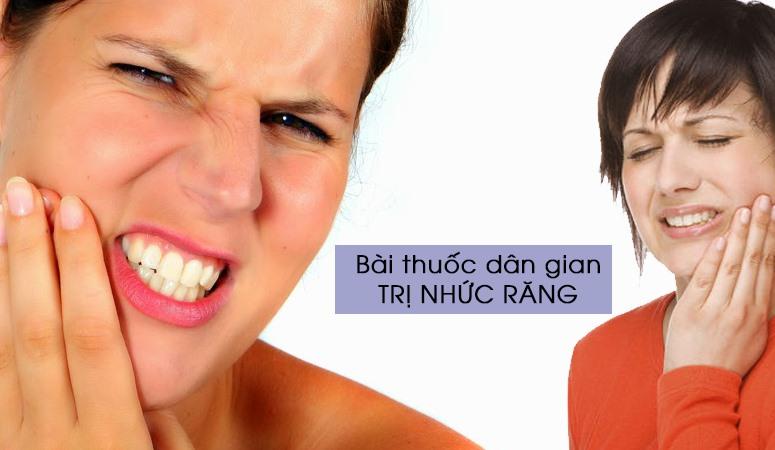 Bài thuốc dân gian trị nhức răng
