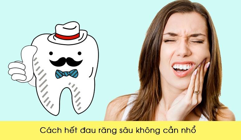 Hết đau răng sâu không cần nhổ