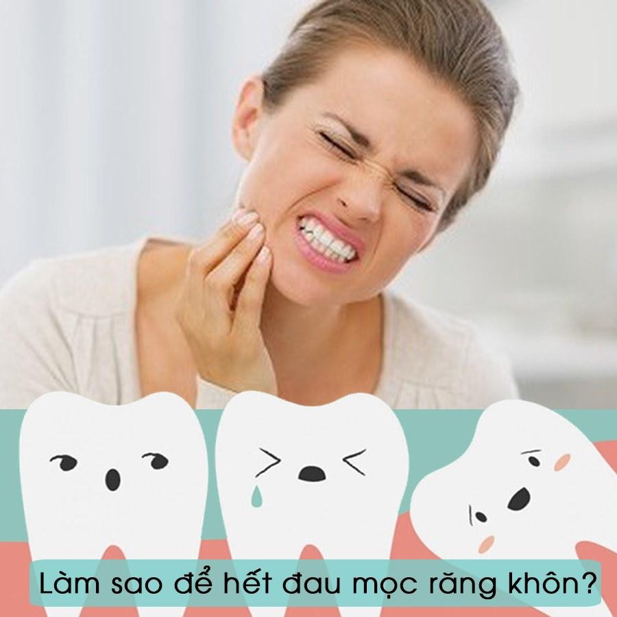 Làm sao để hết đau mọc răng khôn