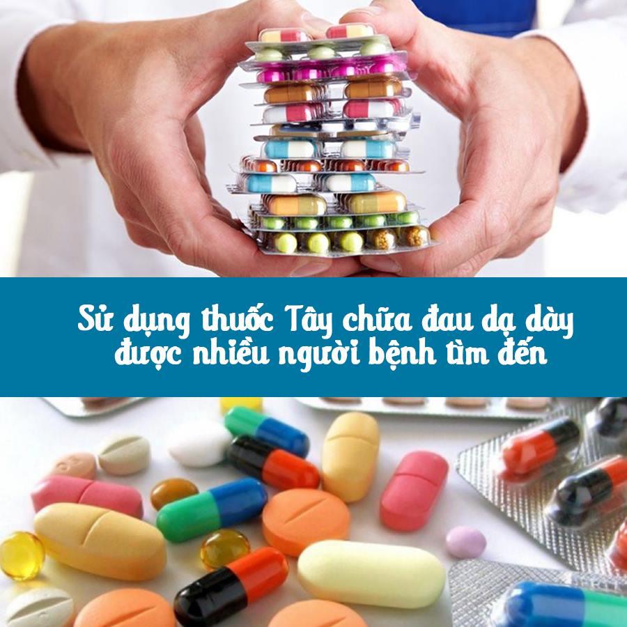 Sử dụng thuốc Tây chữa đau dạ dày được nhiều người dùng