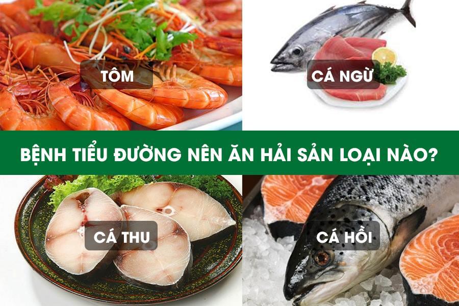 Bệnh tiểu đường nên ăn hải sản nào