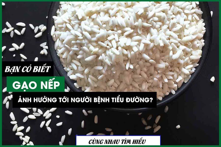 Gạo nếp ảnh hưởng đến bệnh tiểu đường