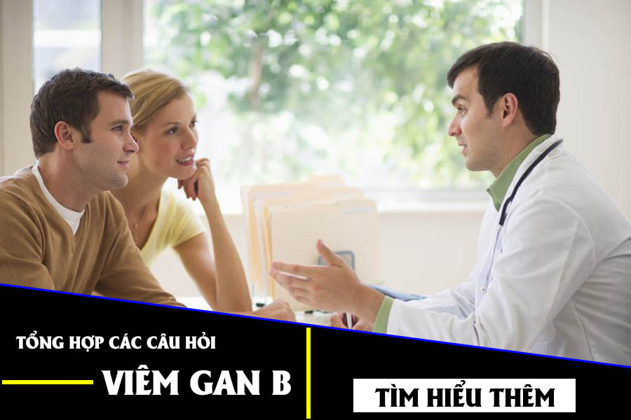 Tổng hợp câu hỏi viêm gan B