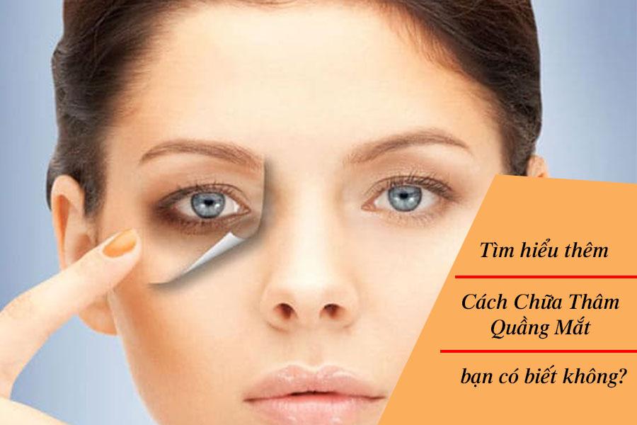 Cách chữa thâm quầng mắt