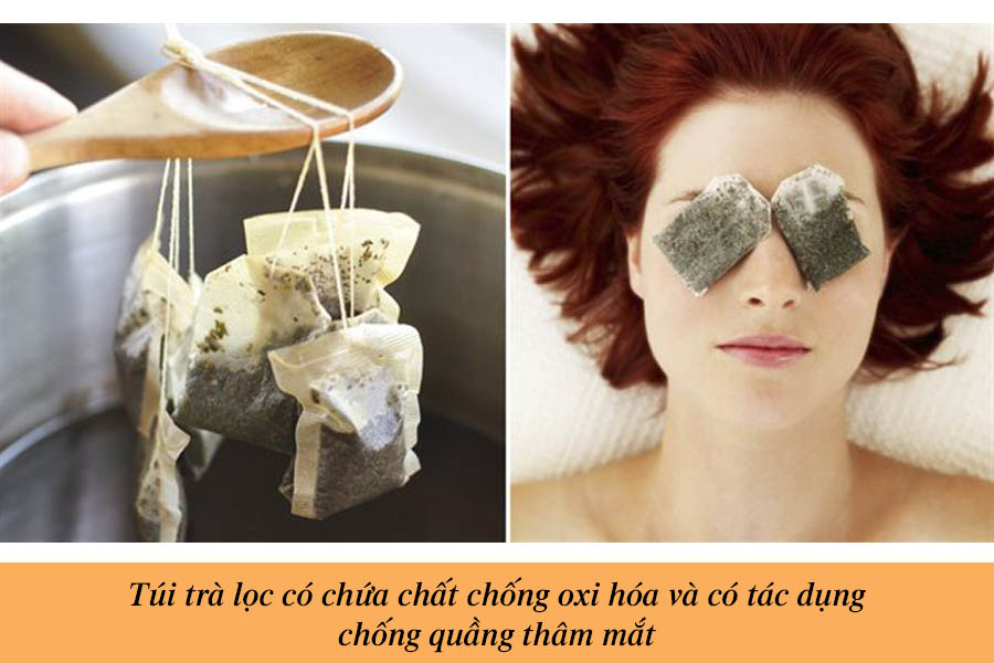 Tác dụng túi trà lọc chống quầng thâm mắt
