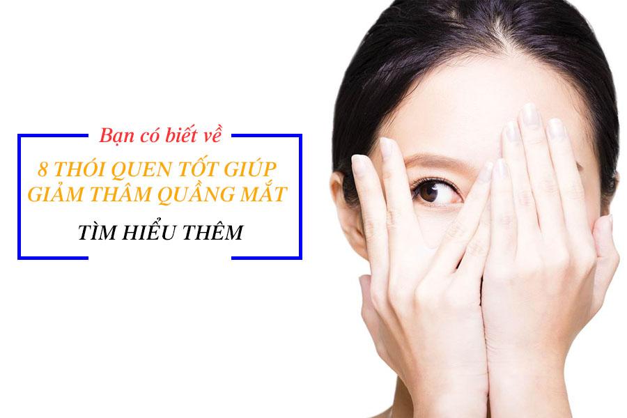Thói quen tốt giúp giảm thâm quầng mắt