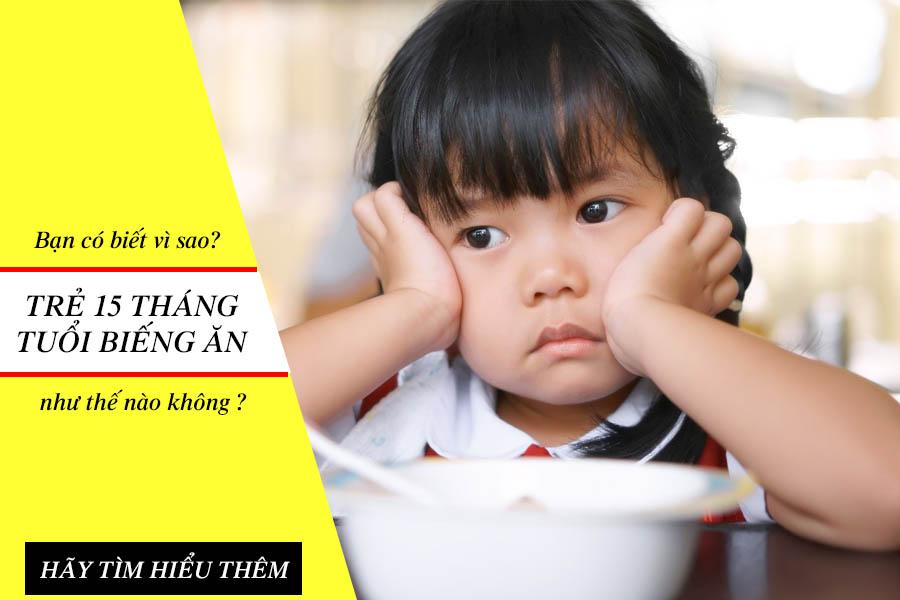 Trẻ 15 tháng tuổi biếng ăn
