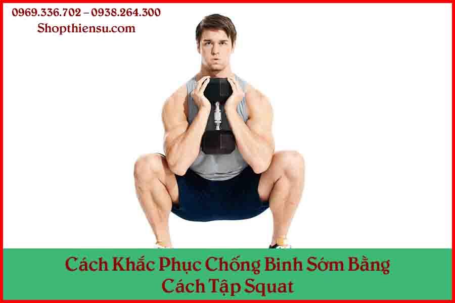 Cách khắc phục xuất binh sớm bằng cách tập squat