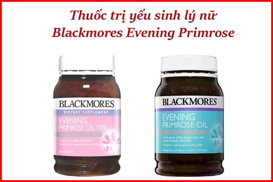 Thuốc trị yếu sinh lý nữ Blackmores Evening Primrose