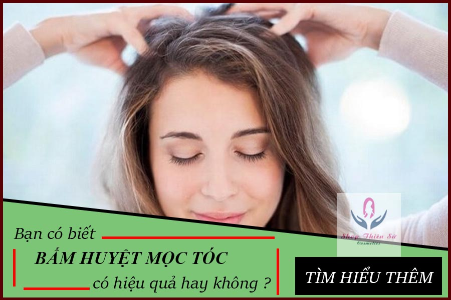 Bấm huyệt mọc tóc
