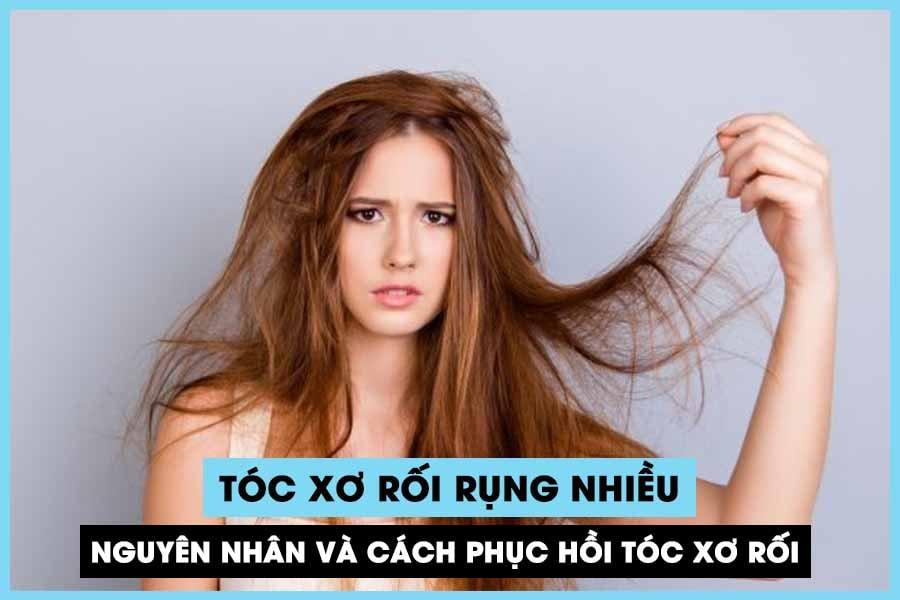 Tóc xơ rối rụng nhiều
