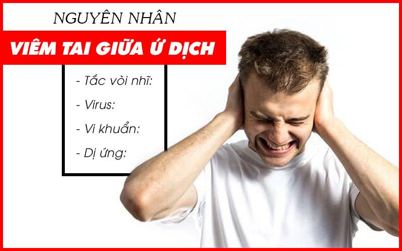Nguyên nhân viêm tai giữa mủ ứ dịch