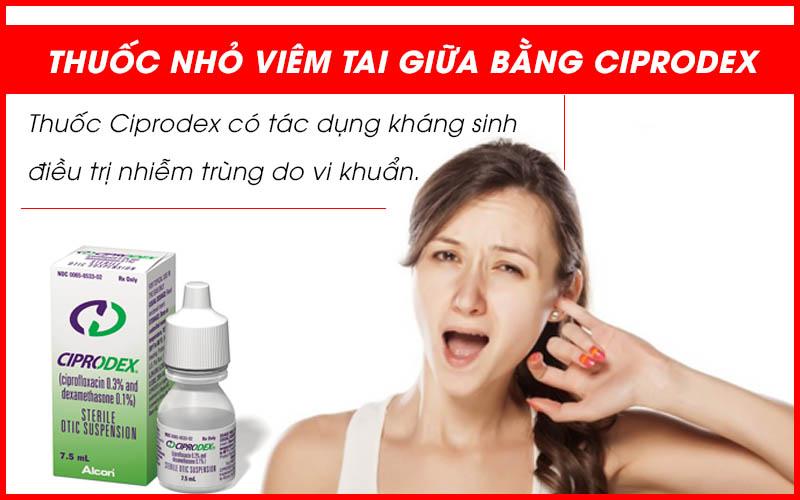 Thuốc nhỏ viêm tai giữa bằng Ciprodex