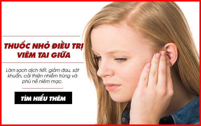 Thuốc nhỏ điều trị viêm tai giữa