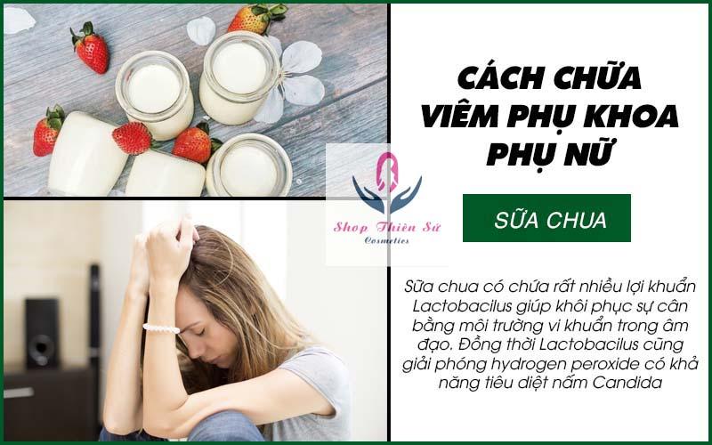 Cách chữa viêm phụ khoa phụ nữ bằng sữa chua
